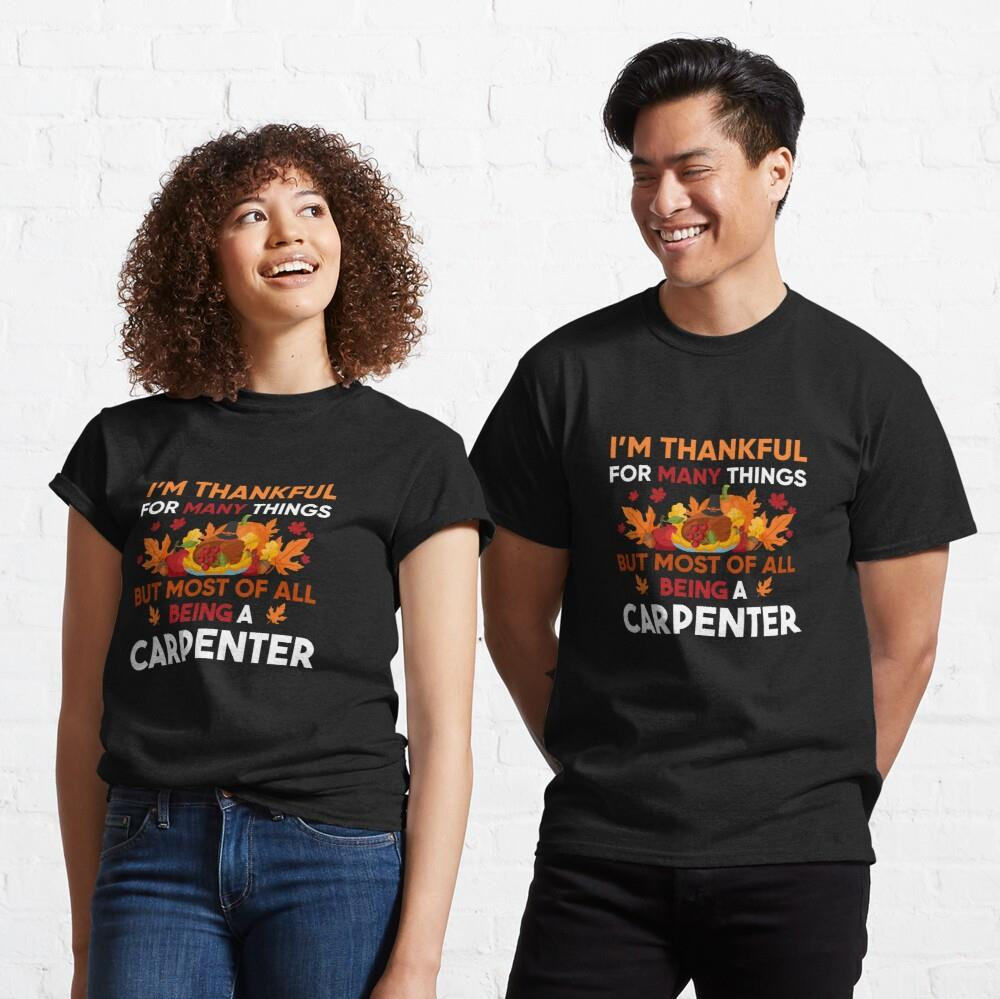 I'm thankful of many things but most of all being a Carpenter Shirt