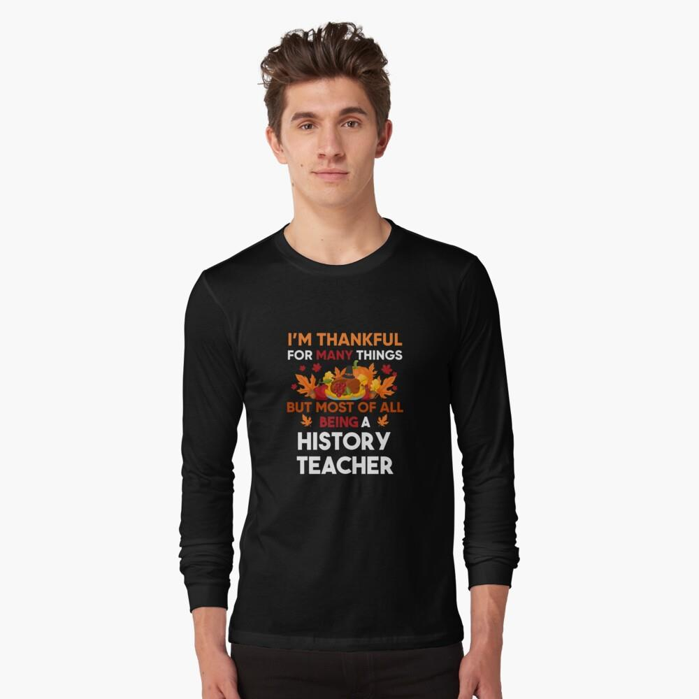 I'm thankful of many things but most of all being a History Teacher Shirt