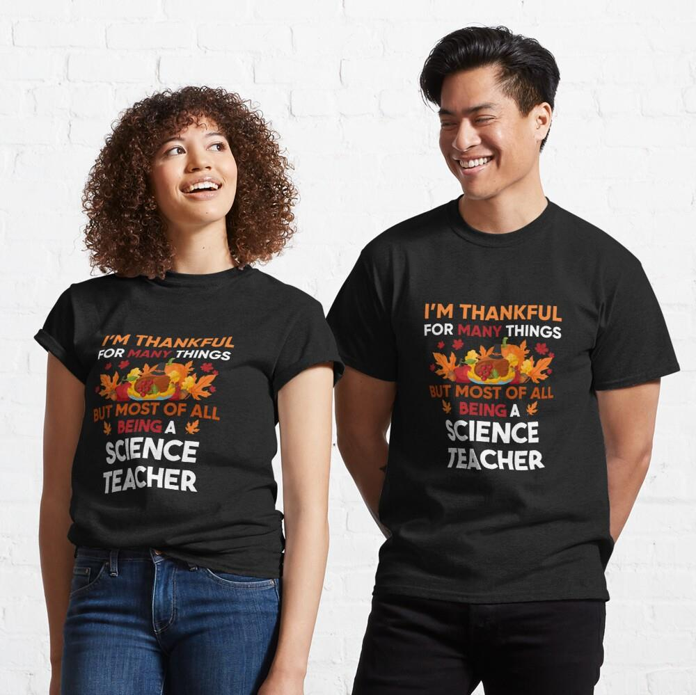I'm thankful of many things but most of all being a Science Teacher Shirt